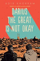 Darius the Great Is Not Okay by Aqib Khorram